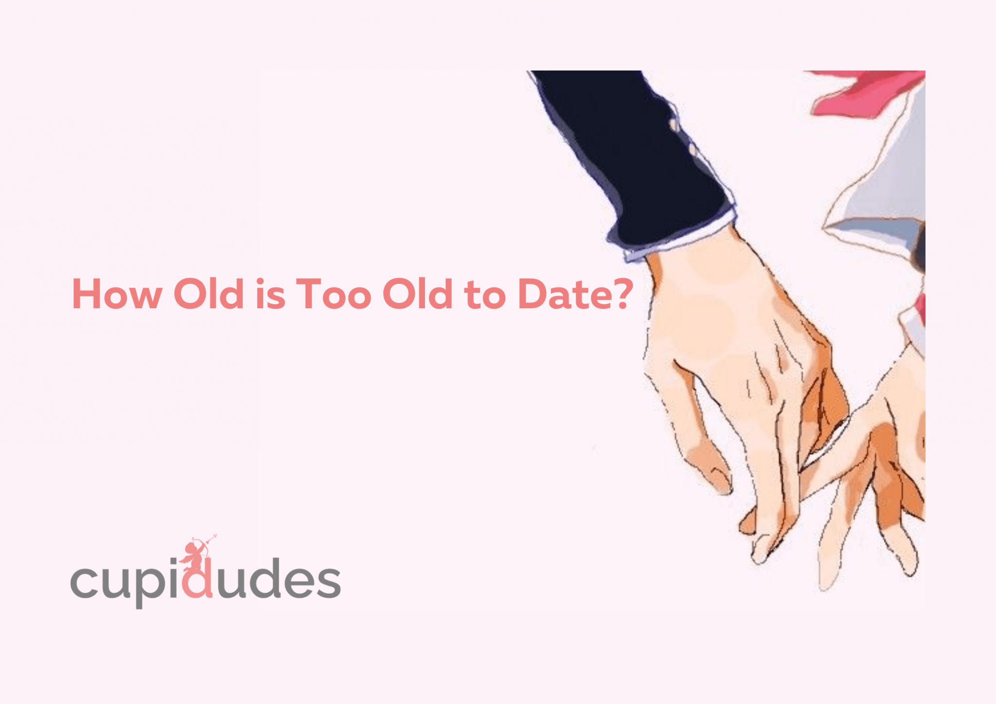 How Old is Too Old to Date